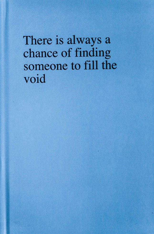 There is always a chance of finding someone to fill the void