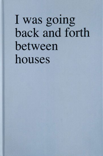 Sophie Barbasch, I was going back and forth between houses