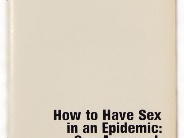 Richard Berkowitz, Michael Callen, Dr. Joseph Sonnabend, How to Have Sex in an Epidemic
