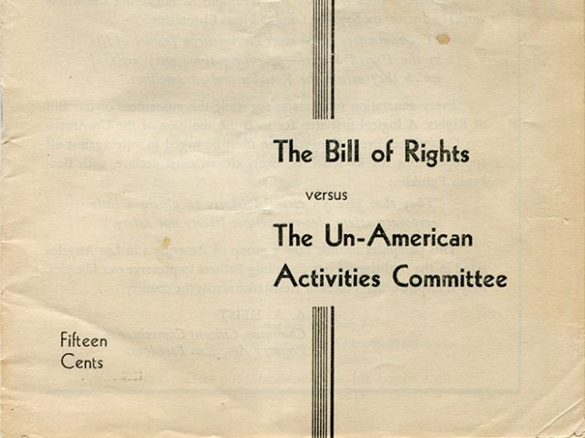 Courage is Contagious, The Bill of Rights Versus the Un-American Activities Committee
