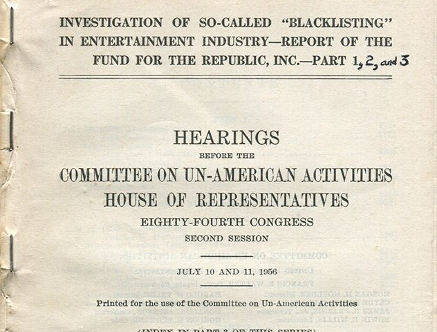"Committee on Un-American Activities, Investigation of So-Called ""Blacklisting"" in Entertainment Industry—Report of the Fund for the Republic, Inc.—Part 1, 2, and 3"