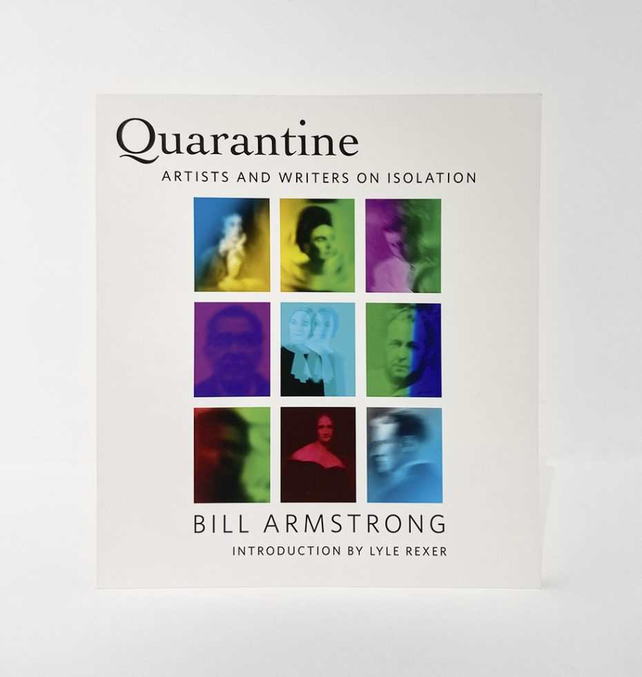 Bill Armstrong |  Quarantine: Artists and Writers on Isolation
